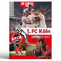 """Sachbuch """"1. FC Köln"""" Wie geht das? (1)"""